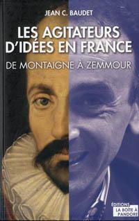 Les agitateurs d'idées en France de Jean C. Baudet (Éd. Jourdan) - baudet-agitateurs