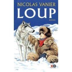 LOUP, de Nicolas VANIER, aux Editions XO
