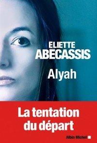 Alyah d'Éliette Abécassis (Albin Michel)