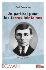 Un «autre» Daudet : «Je partirai pour les terres lointaines» de Paul Couturiau (Éditions Jourdan) : bouleversant !