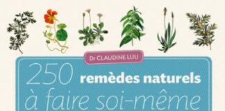 250 remèdes naturels à faire soi-même