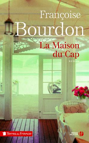 La Maison du Cap de Françoise Bourdon (Presses de la Cité)