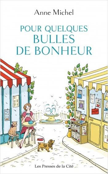 Pour quelques bulles de bonheur de Anne Michel