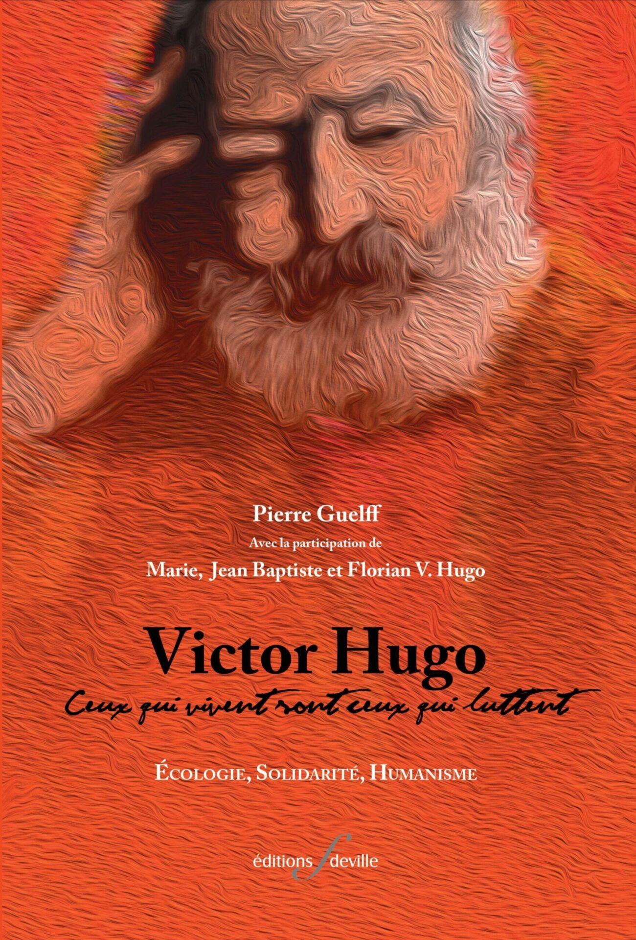 Victor Hugo, Ceux qui vivent sont ceux qui luttent de Pierre Guelff